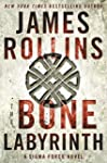 The Bone Labyrinth: A Sigma Force Nov...