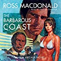 The Barbarous Coast (       UNABRIDGED) by Ross MacDonald Narrated by Tom Parker