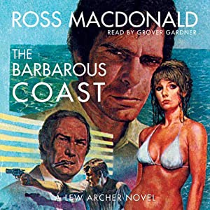 The Barbarous Coast | [Ross MacDonald]