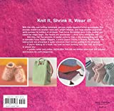 Download Knit One, Felt Too: Discover the Magic of Knitted Felt with 25 Easy Patterns