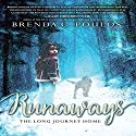 Runaways: The Long Journey Home Audiobook by Brenda C. Poulos Narrated by Brian Callanan