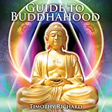 Guide to Buddhahood - Being a Standard Manual of Chinese Buddhism (       UNABRIDGED) by Timothy Richard Narrated by Russell Stamets