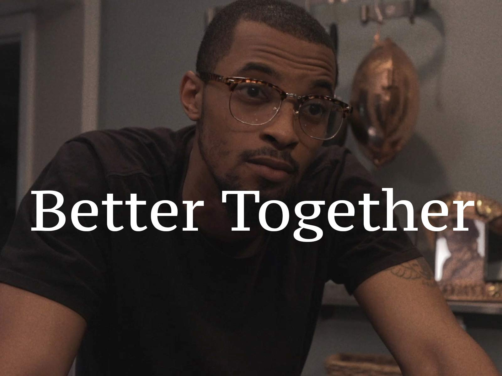 Better Together on Amazon Prime Video UK
