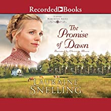 The Promise of Dawn | Livre audio Auteur(s) : Lauraine Snelling Narrateur(s) : Christina Moore