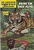 img - for Classics Illustrated, Bring 'Em Back Alive, No. 104 book / textbook / text book