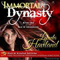 Immortal Dynasty: Book One of the Age of Awakening (       UNABRIDGED) by Lynda Haviland Narrated by Schatar Sapphira