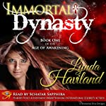 Immortal Dynasty: Book One of the Age of Awakening | Lynda Haviland