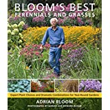 Bloom's Best Perennials and Grasses: Expert Plant Choices and Dramatic Combinations for Year-Round Gardensby Adrian Bloom