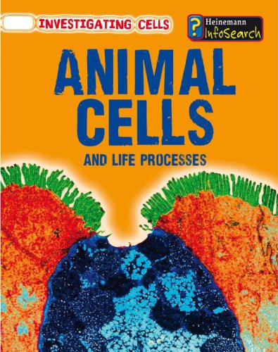 Animal Cells and Life Processes (Investigating Cells)