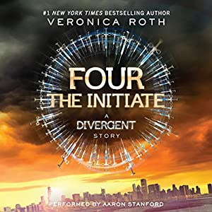 Four: The Initiate: A Divergent Story | [Veronica Roth]