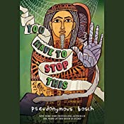 You Have to Stop This: The Secret Series, Book 5 | Pseudonymous Bosch