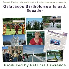 Audio Journeys: Galapagos Bartholomew Island, Equador Radio/TV Program by Patricia L. Lawrence Narrated by Patricia L. Lawrence