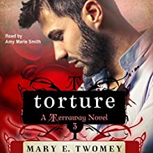 Torture: Terraway, Book 3 | Livre audio Auteur(s) : Mary E. Twomey Narrateur(s) : Amy Marie Smith