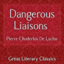 Dangerous Liaisons (       UNABRIDGED) by Pierre Choderlos De Laclos Narrated by Gabriel Woolf