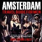 Amsterdam Travel Guide for Men Hörbuch von Christopher Street Gesprochen von: Sydney Myles