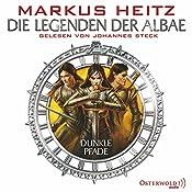 Dunkle Pfade (Die Legenden der Albae 3) | Markus Heitz