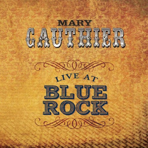 Mary gauthier live at blue rock 2012 mp3 album nhachot