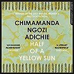 Half of a Yellow Sun   Chimamanda Ngozi Adichie