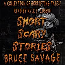 Short Scary Stories Audiobook by Bruce Savage Narrated by Kyle F. Cossum