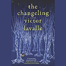 The Changeling: A Novel | Livre audio Auteur(s) : Victor LaValle Narrateur(s) : Victor LaValle