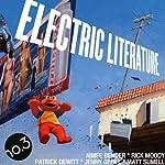 Electric Literature No. 3 | Aimee Bender,Rick Moody,Patrick deWitt,Jenny Offill,Matt Sumell