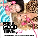 For A Good Time Call (Original Motion Picture Soundtrack)