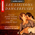 Les Liaisons Dangereuses: Read by the Cast of the Stage Play Audiobook by Choderlos de Laclos Narrated by Dominic West, Janet McTeer, Una Stubbs, Elaine Cassidy, Adjoa Andoh, Edward Holcroft, Morfydd Clark