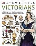 Dk Eyewitness: Victorians