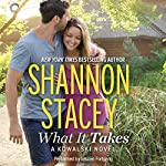 What It Takes: A Kowalski Reunion Novel, Book 1 | Shannon Stacey