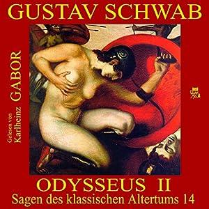 Odysseus II (Sagen des klassischen Altertums 14) Hörbuch