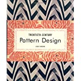 Twentieth-Century Pattern Design ~ Lesley Jackson