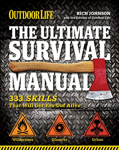 outdoor-life-the-ultimate-survival-manual-333-skills-that-will-get-you-out-alive