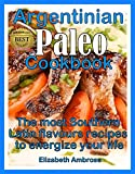 Argentinian  Paleo  Cookbook: The most Southern Latin flavours  recipes to keep you energized thumbnail
