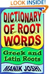 Dictionary of Root Words: Greek and L...