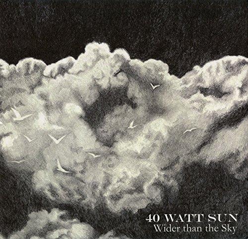 40 WATT SUN-WIDER THAN THE SKY
