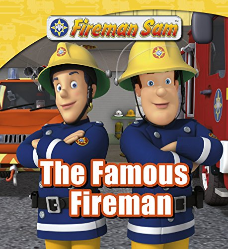 Fireman Sam: The Famous Fireman (Fireman Sam Adventure Stories Book 1) PDF