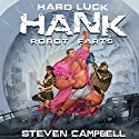Hard Luck Hank: Robot Farts Audiobook by Steven Campbell Narrated by Liam Owen