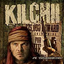Kilchii (       UNABRIDGED) by JW Throgmorton Narrated by Jerry Longe