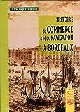 echange, troc Francisque-Michel - Histoire du commerce et de la navigation à Bordeaux : Tome 3