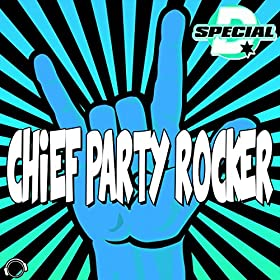 Special D.-Chief Party Rocker