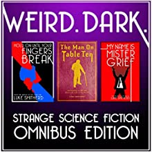 WEIRD. DARK. (       UNABRIDGED) by Luke Smitherd Narrated by Luke Smitherd