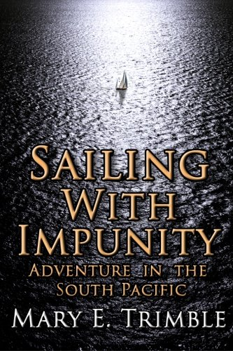 Sailing  Impunity: Adventure in the South Pacific