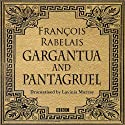 Gargantua & Pantagruel (Classic Serial)  by Francois Rabelais, Lavinia Murray (dramatisation) Narrated by David Troughton, full cast