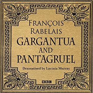 Gargantua & Pantagruel (Classic Serial) Performance