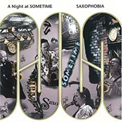 A Night at SOMETIME /SAXOPHOBIA