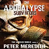The Apocalypse Survivors: The Undead World Novel 2 (Volume 2)
