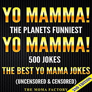 Yo Mamma! Yo Mamma, 2nd Edition! The Best 500 Yo Mamma Jokes on the Planet Audiobook