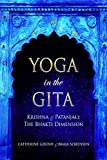 img - for YOGA IN THE GITA: Krishna & Patanjali -The Bhakti Dimension book / textbook / text book