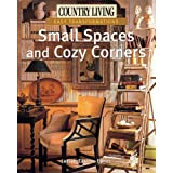 "Small Spaces and Cozy Corners (Country Living: Easy Transformations)von ""Janice Easton-Epner"""