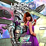 Wanderers on Union Station: EarthCent Ambassador, Book 6 | E. M. Foner